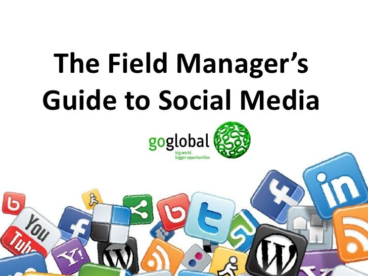 The Field Manager's Guide to Social Media<br />