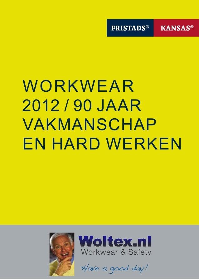 WORKWEAR 2012 / 90 JAAR VAKMANSCHAP EN HARD WERKEN