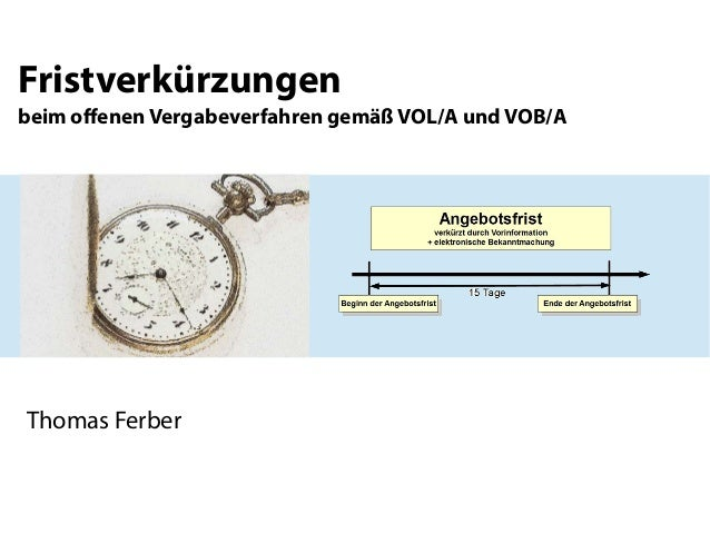 Fristverkürzungen beim offenen Vergabeverfahren gemäß VOL/A und VOB/A  Thomas Ferber