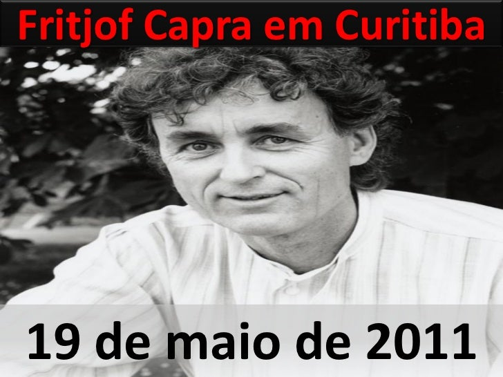 Fritjof Capra em Curitiba19 de maio de 2011