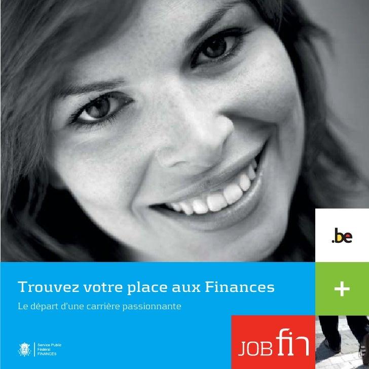 Trouvez votre place aux FinancesLe départ d'une carrière passionnante