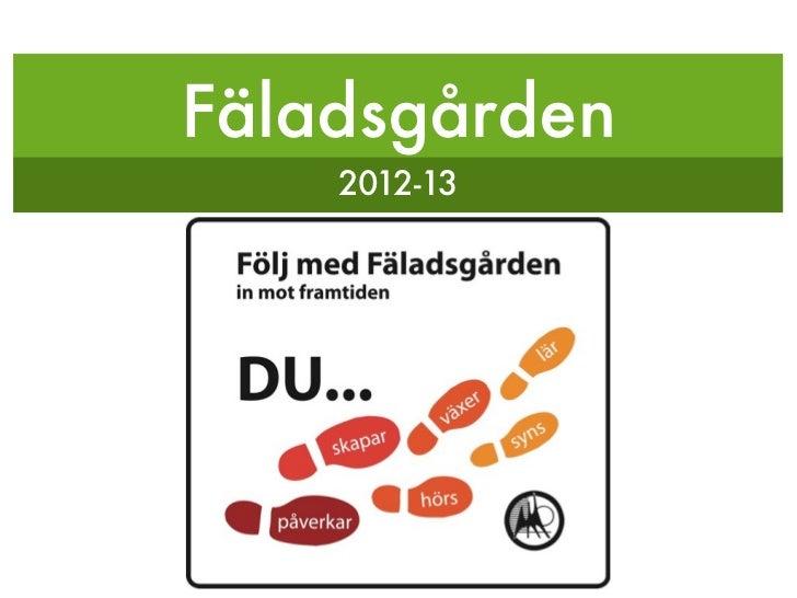 Fäladsgården    2012-13