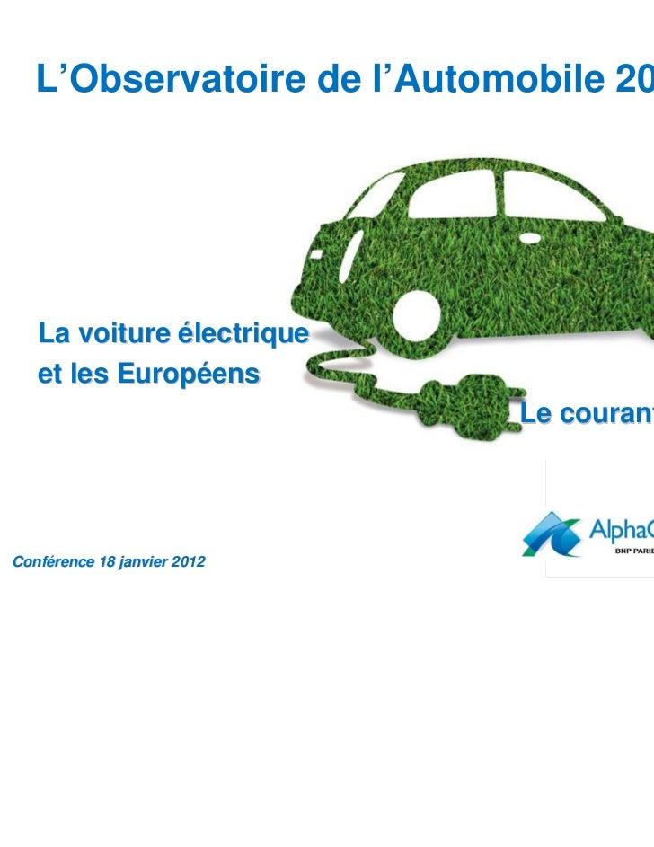 L'Observatoire de l'Automobile 2012   La voiture électrique   et les Européens                             Le courant pass...