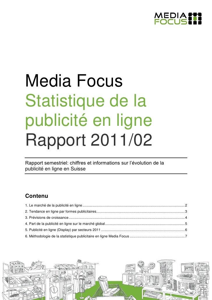 Media FocusStatistique de lapublicité en ligneRapport 2011/02Rapport semestriel: chiffres et informations sur l'évolution ...