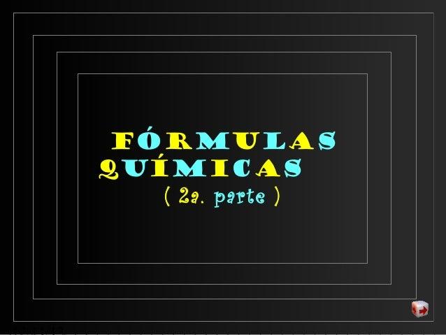Fórmulas QUÍMICAS ( 2a. parte )