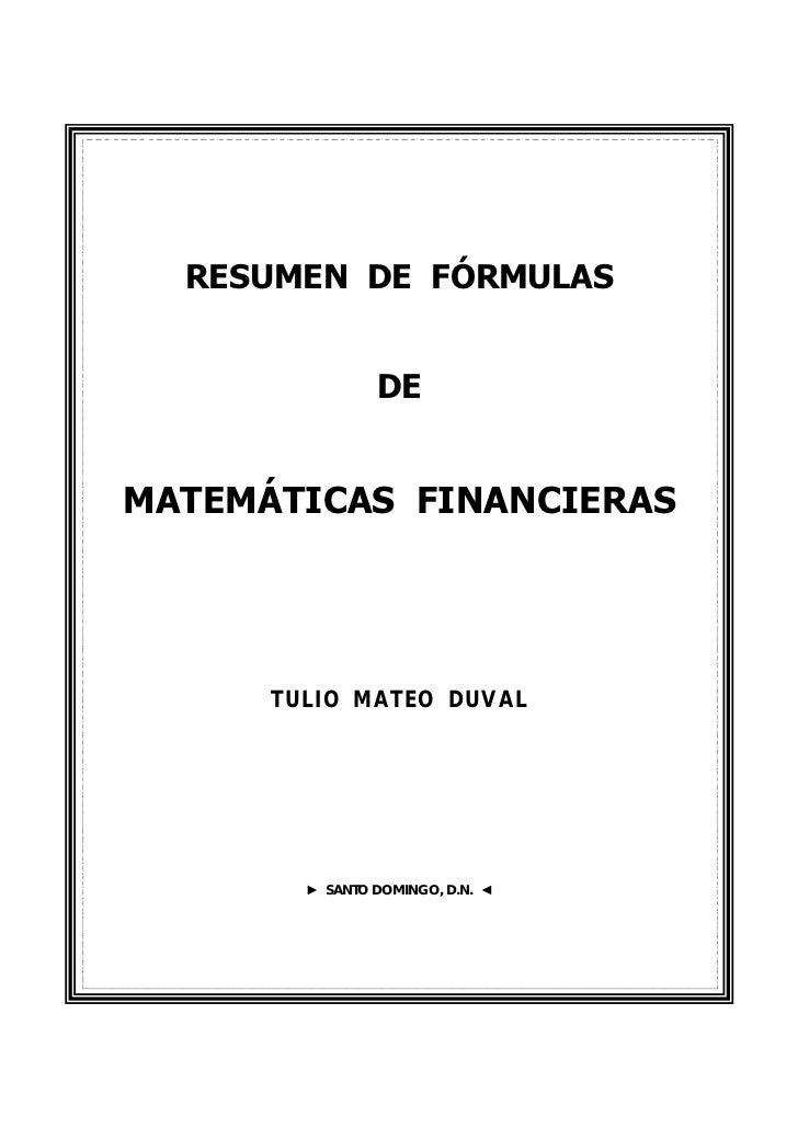 RESUMEN DE FÓRMULAS                DEMATEMÁTICAS FINANCIERAS      TULIO MATEO DUVAL        ► SANTO DOMINGO, D.N. ◄
