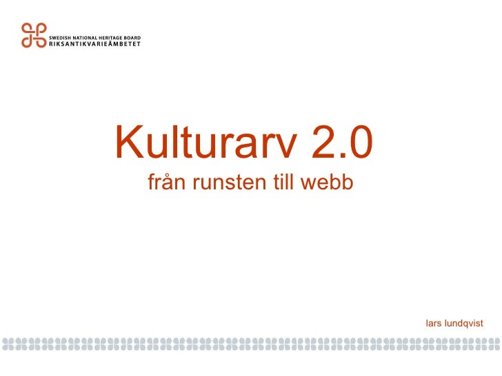 Kulturarv 2.0  från runsten till webb lars lundqvist