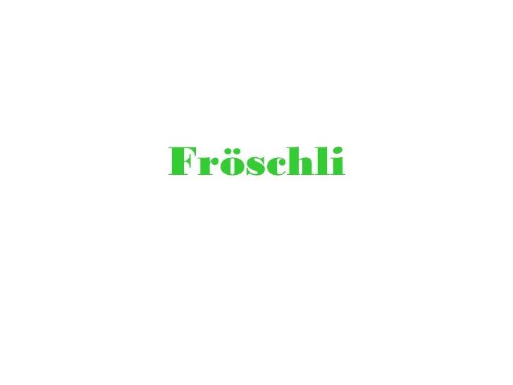 Fröschli