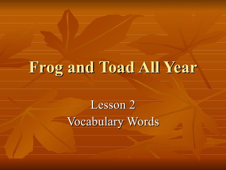 Frog and Toad All Year Lesson 2 Vocabulary Words
