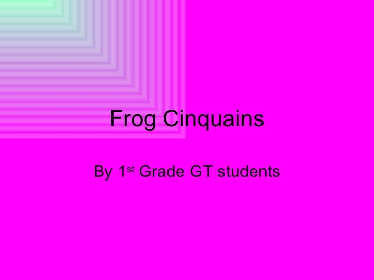 Frog CinquainsBy 1st Grade GT students