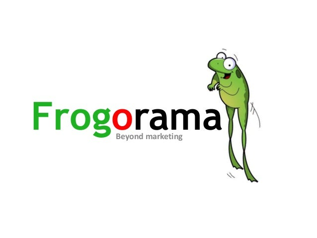 Frogorama   Beyond marketing