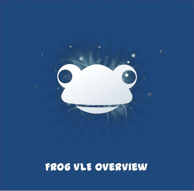 Frog VLE Overview