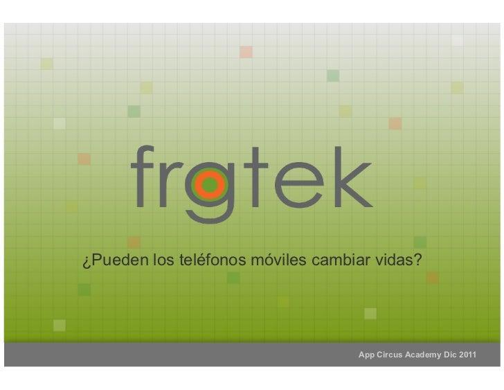 AppCircus Academy Keynote Frogtek
