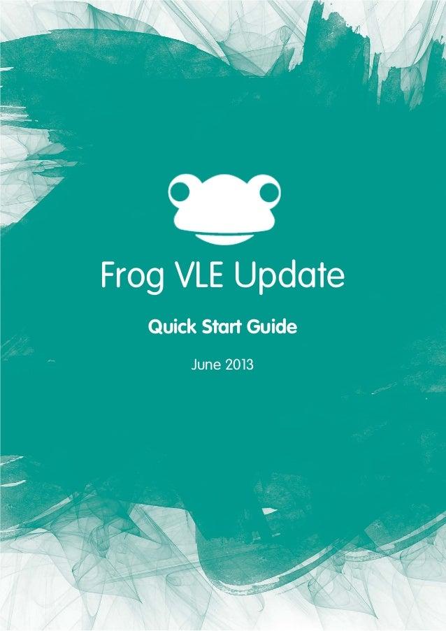 3 Frog VLE Update Quick Start Guide June 2013