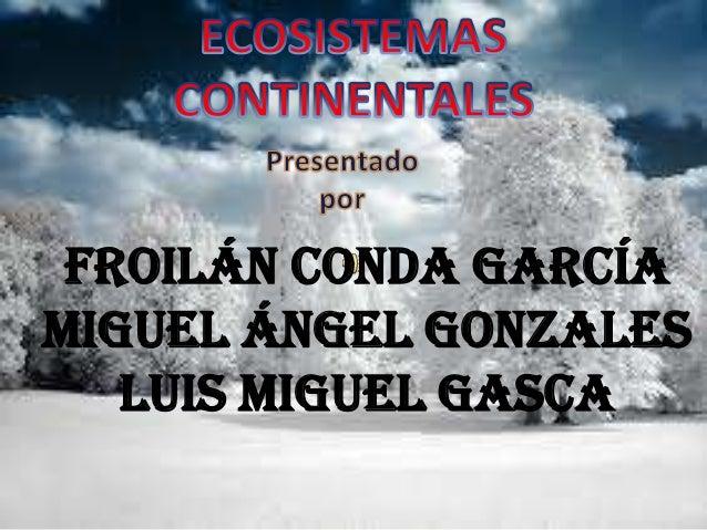 Froilán Conda GarcíaMiguel Ángel Gonzales   Luis Miguel Gasca