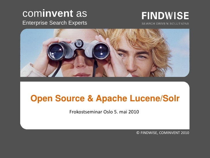 cominvent as Enterprise Search Experts        Open Source & Apache Lucene/Solr                   Frokostseminar Oslo 5. ma...