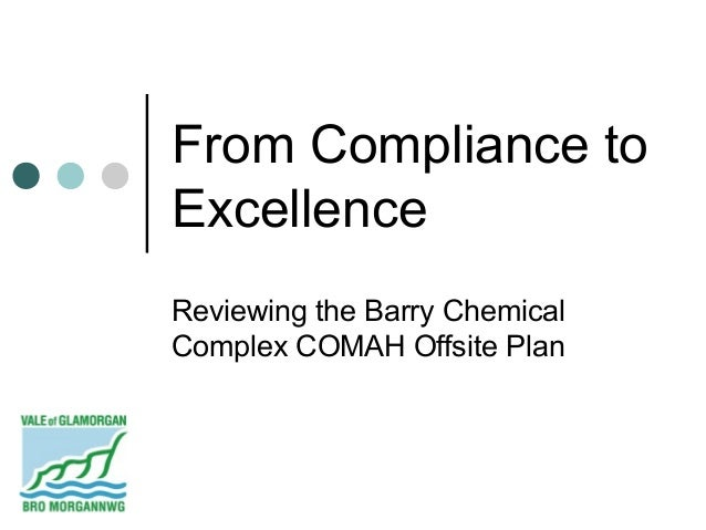 From Compliance toExcellenceReviewing the Barry ChemicalComplex COMAH Offsite Plan