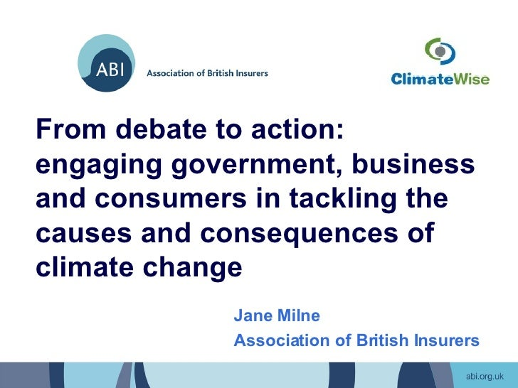 From debate to action:  engaging government, business and consumers in tackling the causes and consequences of climate cha...
