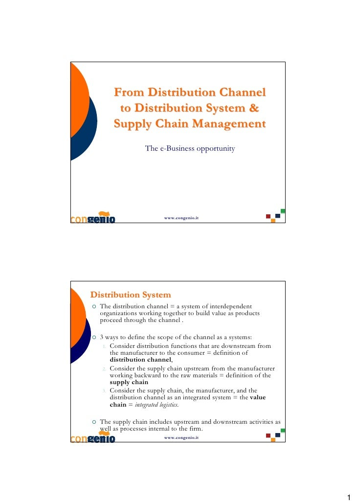 From Distribution Channel       to Distribution System &      Supply Chain Management                  The e-Business oppo...