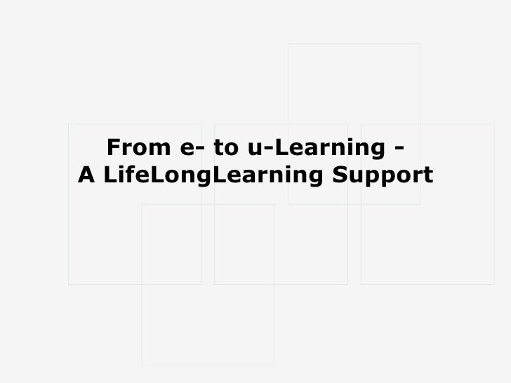 From e- to u-Learning - A LifeLongLearning Support