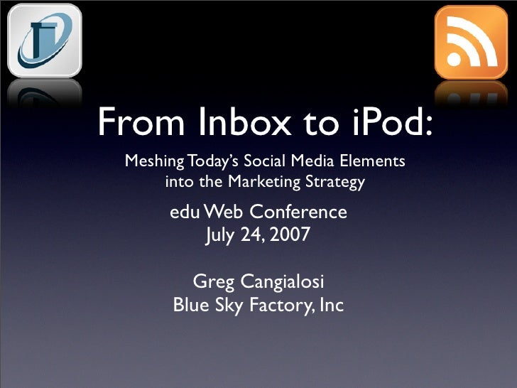 From Inbox to iPod: Meshing Today's Social Media Elements into the Marketing Mix