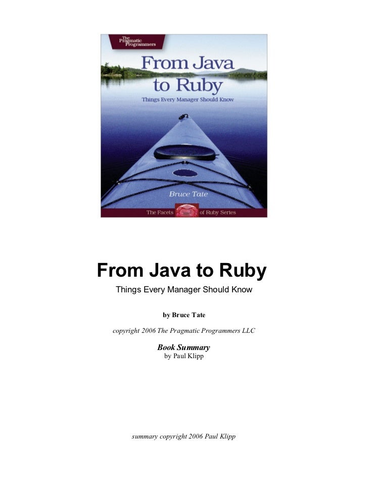 From Java to Ruby Things Every Manager Should Know                by Bruce Tate copyright 2006 The Pragmatic Programmers L...