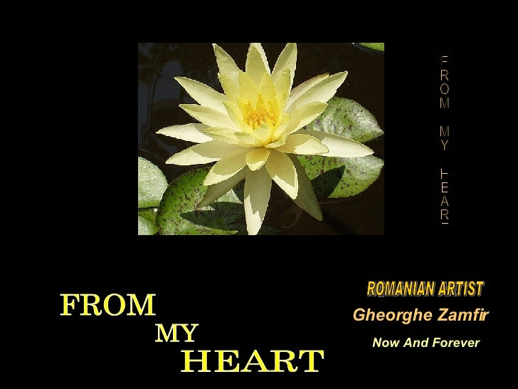 FROM  Gheorghe Zamfir ROMANIAN ARTIST Now And Forever FROM MY HEART HEART MY