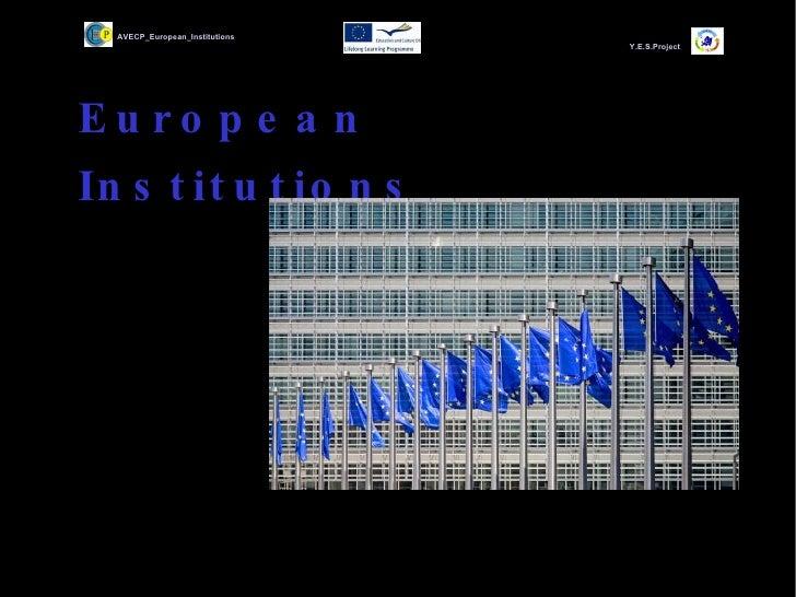 European  Institutions   AVECP_European_Institutions y Y.E.S.Project