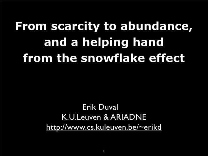 From scarcity to abundance, and a helping hand from the snowflake effect
