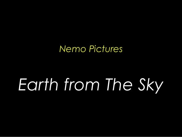 Nemo Pictures Earth from The Sky