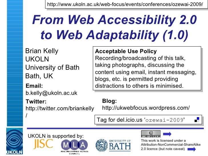 From Web Accessibility 2.0 to Web Adaptability (1.0) Brian Kelly UKOLN University of Bath Bath, UK UKOLN is supported by: ...