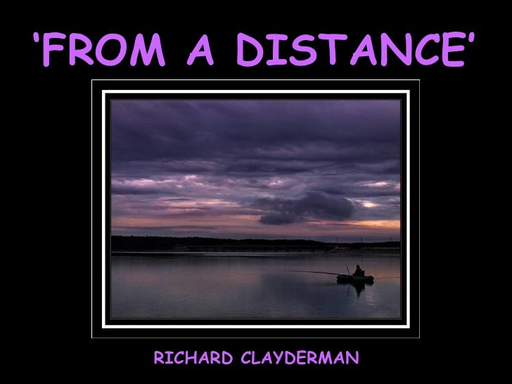 ' FROM A DISTANCE' RICHARD CLAYDERMAN
