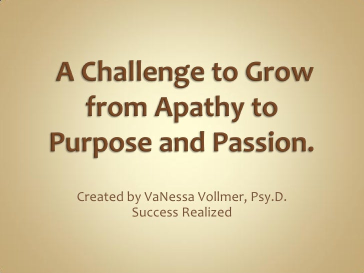 From Apathy To Purpose And Passion