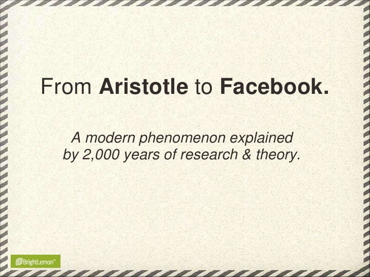 Aristotle to Facebook, The popularity of Social Networks - explained by over 2000 years of academic thought