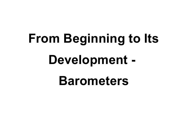 From Beginning to Its   Development -    Barometers