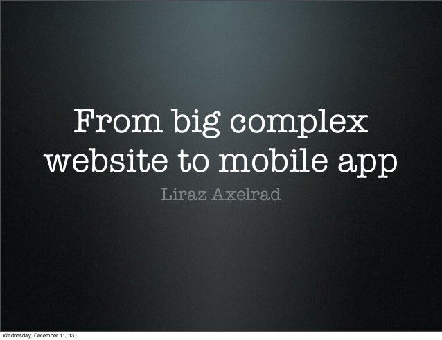 From big complex website to mobile apps