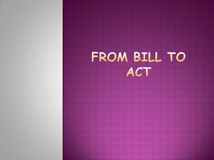 From Bill to act<br />