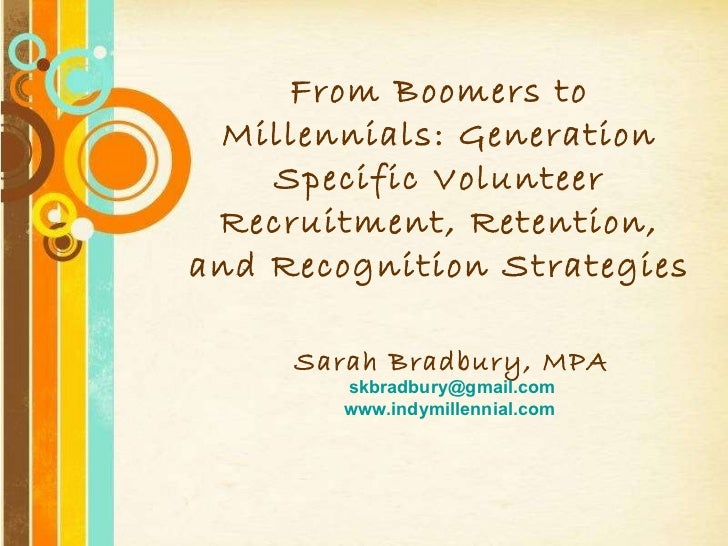 From Boomers to Millennials: Generation Specific Volunteer Recruitment, Retention, and Recognition Strategies Sarah Bradbu...