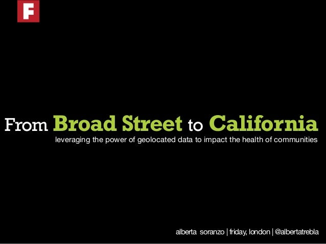 From Broad Street to California