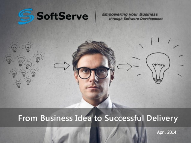 From Business Idea to Successful Delivery by Serhiy Haziyev & Olha Hrytsay, SoftServe