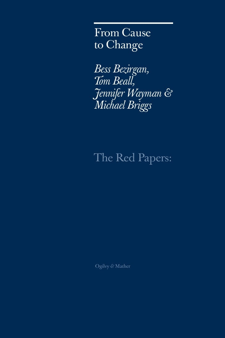 From Causeto ChangeBess Bezirgan,Tom Beall,Jennifer Wayman &Michael Briggs