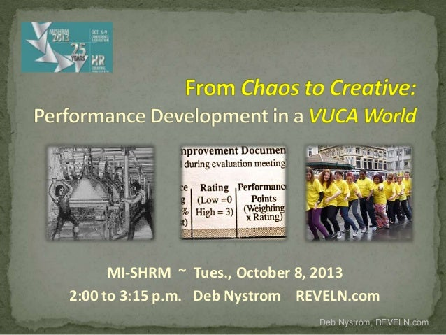 From Chaos to Creative   Performance Development in a VUCA World (Ending Performance Appraisals)