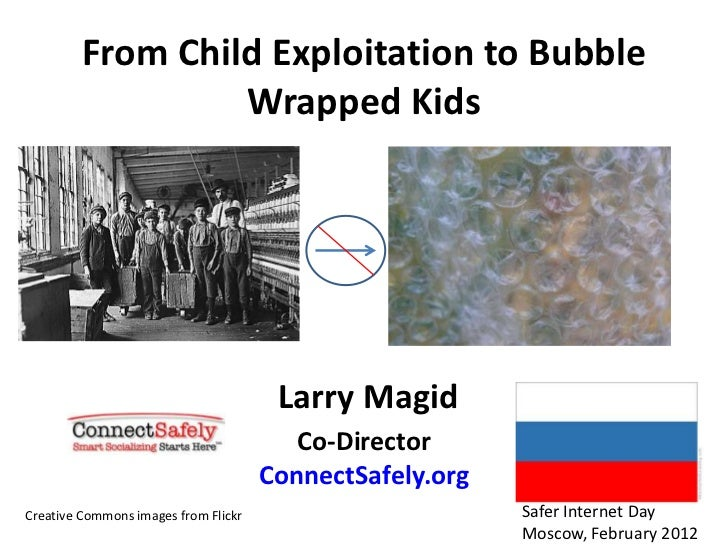 From Child Exploitation to Bubble                  Wrapped Kids                                       Larry Magid         ...