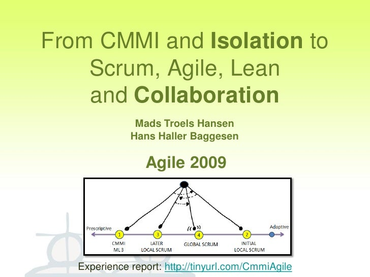 From CMMI and Isolation to     Scrum, Agile, Lean     and Collaboration                Mads Troels Hansen               Ha...