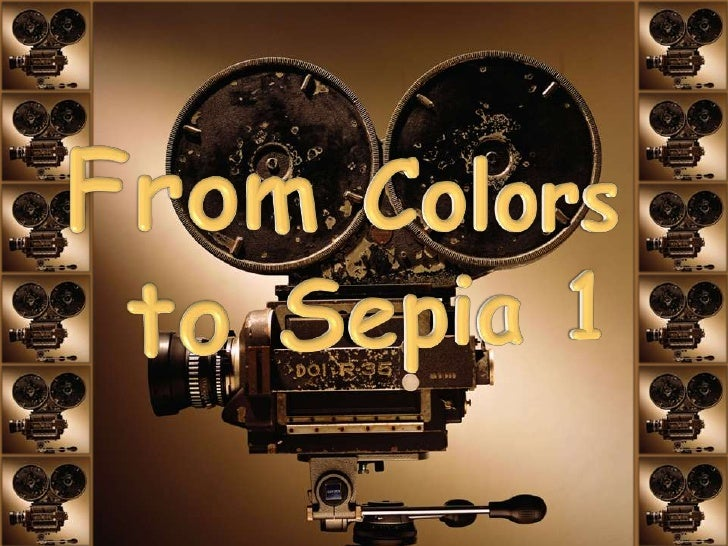 From Colors <br />to Sepia 1<br />