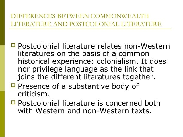 postcolonial literature Postcolonial literature is the literature of countries that were colonised, mainly by european countries it exists on all continents except antarctica postcolonial literature often addresses the problems and consequences of the decolonization of a country.