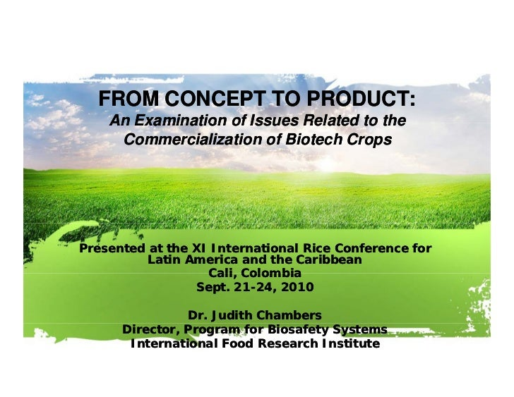 FROM CONCEPT TO PRODUCT:    An Examination of Issues Related to the     Commercialization of Biotech CropsPresented at the...