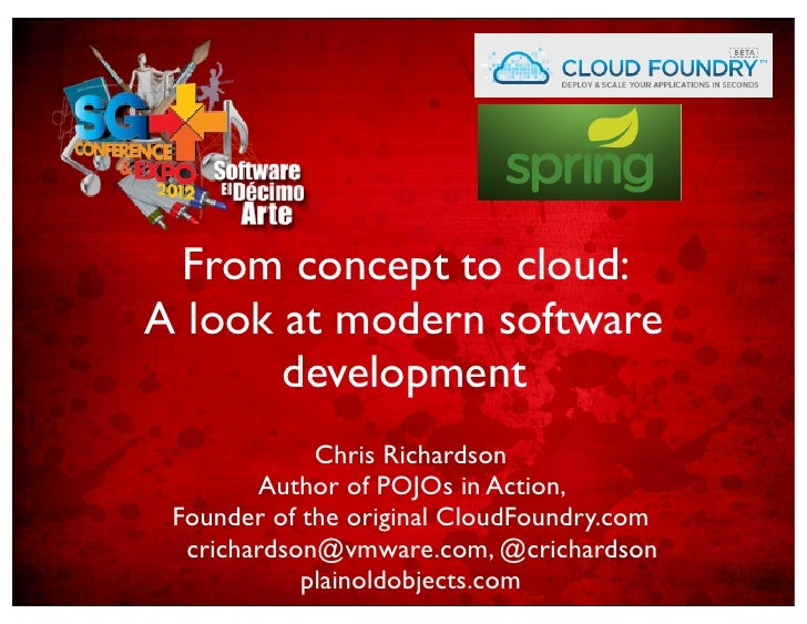From concept to cloud:A look at modern software       development   From concept to cloud:                  Chris Richards...