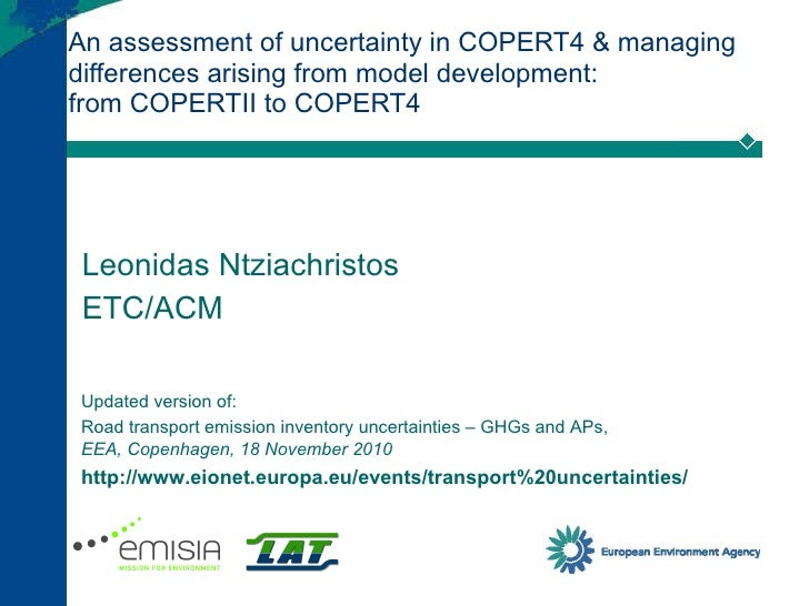 An assessment of uncertainty in COPERT4 & managing differences arising from model development: from COPERTII to COPERT4 Le...