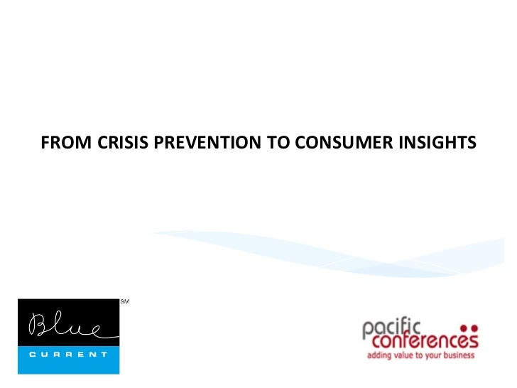 FROM	  CRISIS	  PREVENTION	  TO	  CONSUMER	  INSIGHTS